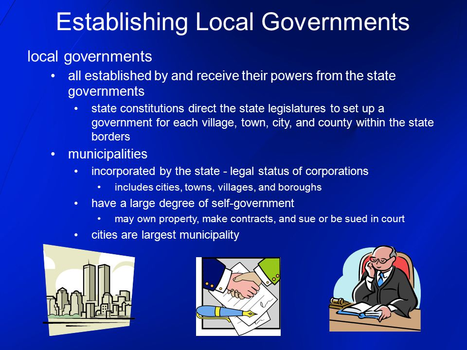 main job of local governments provide services for citizens people depend on local government to serve them in many ways roads, running water, sewage systems, sidewalks, street cleaning, snow removal, and trash collection provide education, keep records, supply public transportation, recreation areas services depend on a well-run local government some services may be provided by privately owned companies electricity and public transportation ensure that these services are economical, efficient, and well managed Why We Need Local Government