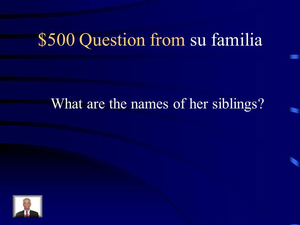 $400 Answer from su familia Three