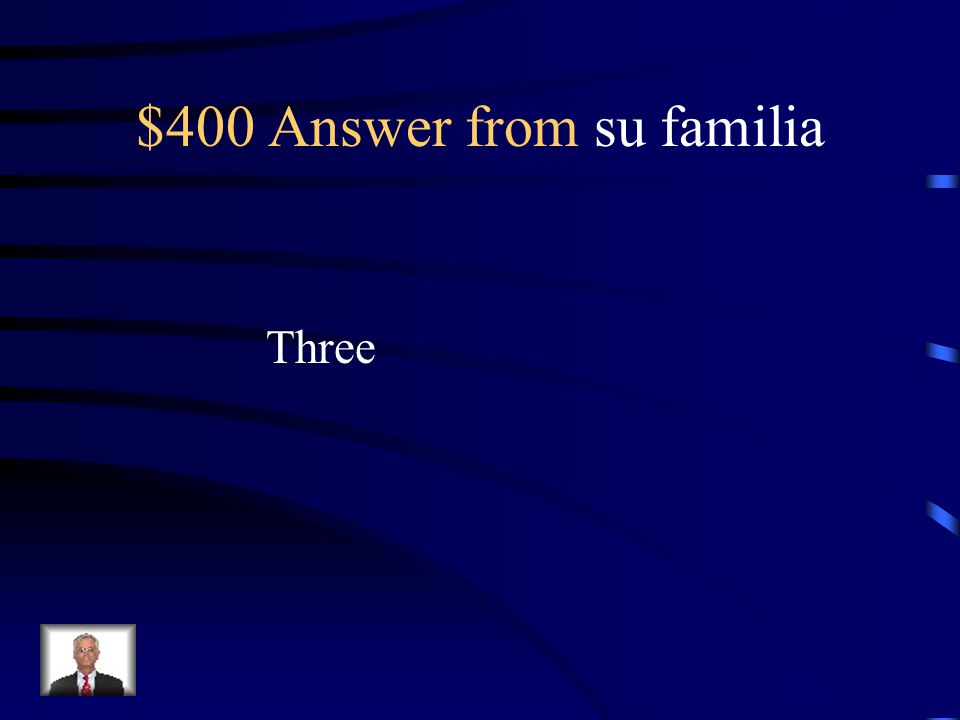 $400 Question from su familia How many siblings does she have