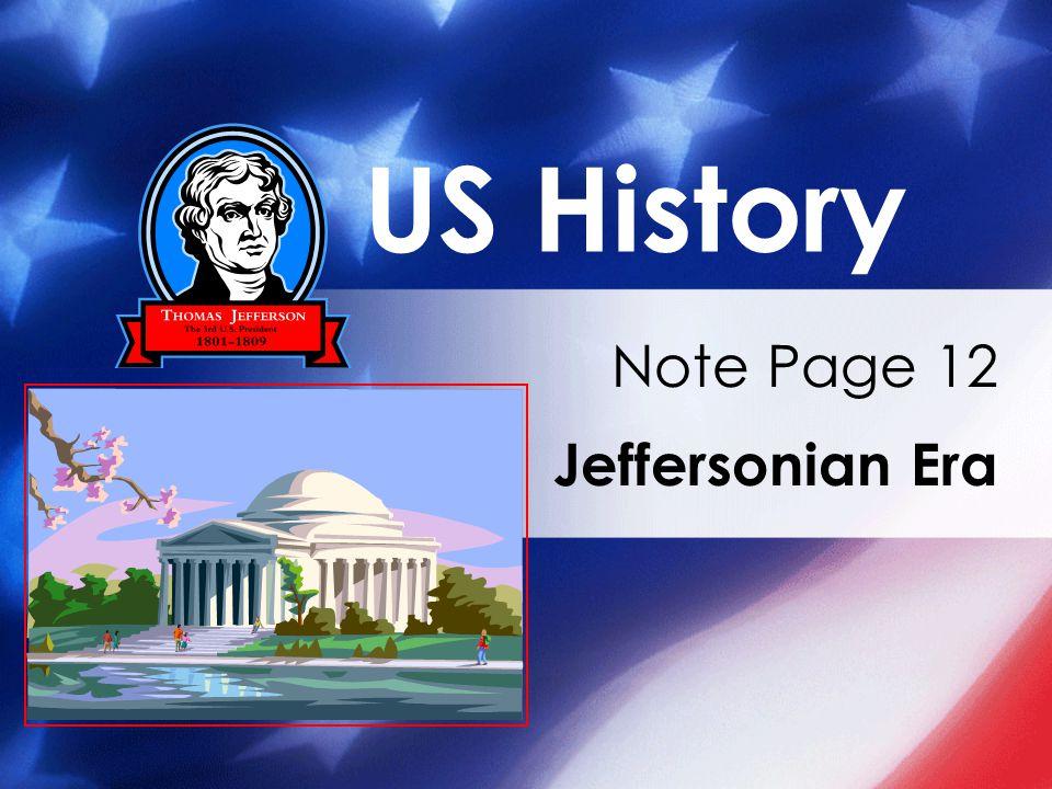 US History Note Page 12 Jeffersonian Era