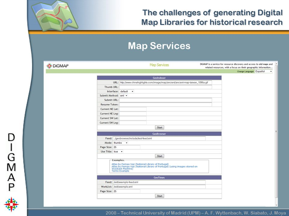 2008 – Technical University of Madrid (UPM) – A. F. Wyttenbach, W. Siabato, J. Moya The challenges of generating Digital Map Libraries for historical