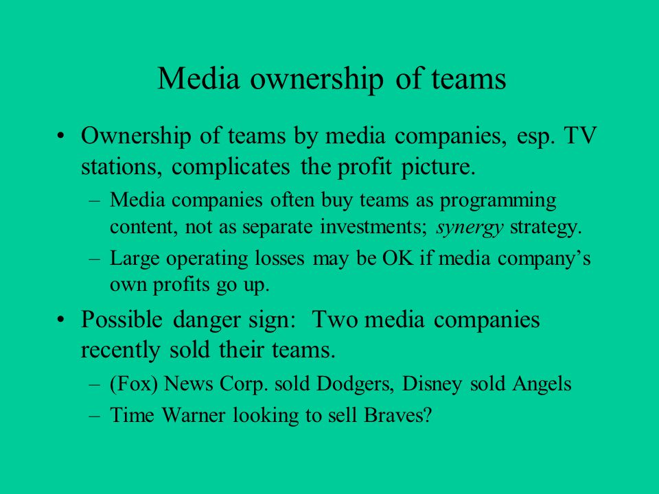 Media ownership of teams Ownership of teams by media companies, esp.