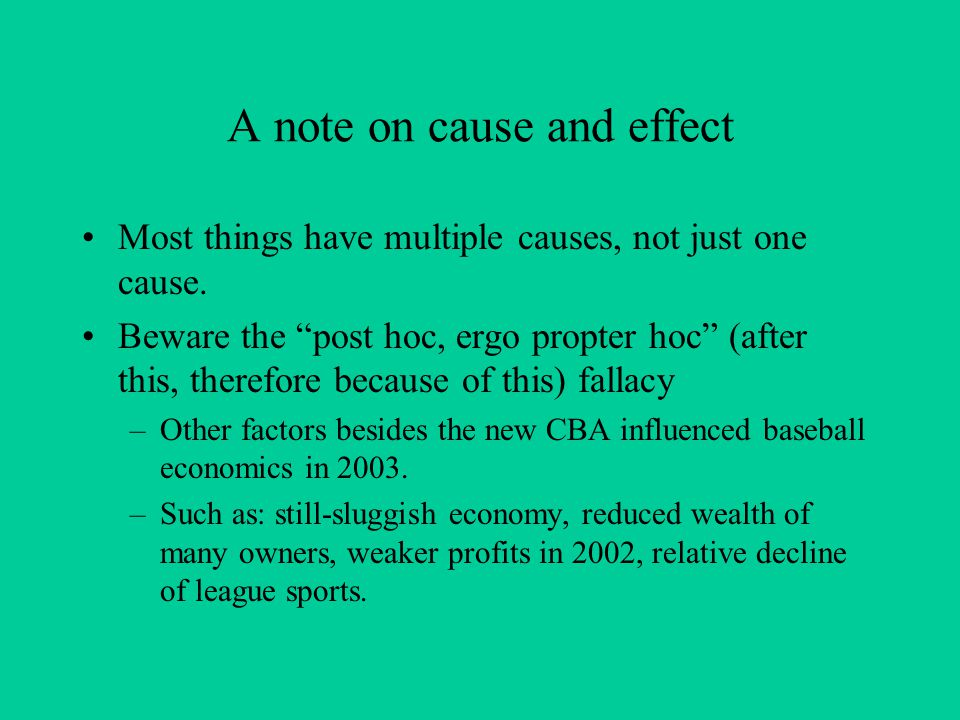 A note on cause and effect Most things have multiple causes, not just one cause.