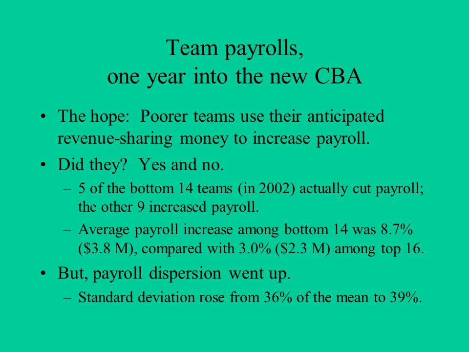 Team payrolls, one year into the new CBA The hope: Poorer teams use their anticipated revenue-sharing money to increase payroll.