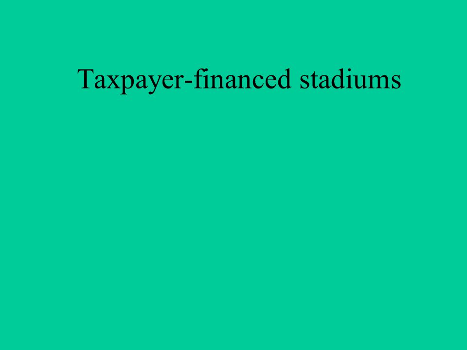 Taxpayer-financed stadiums