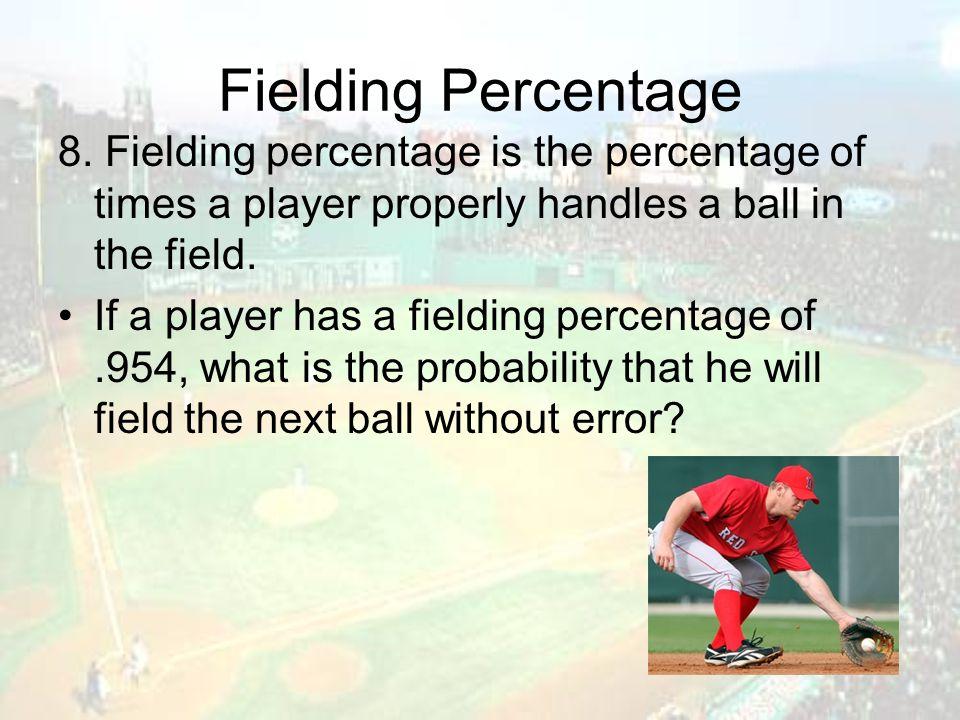Fielding Percentage 8.