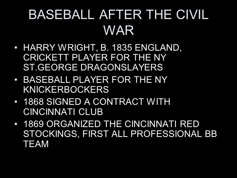BASEBALL AFTER THE CIVIL WAR HARRY WRIGHT, B.