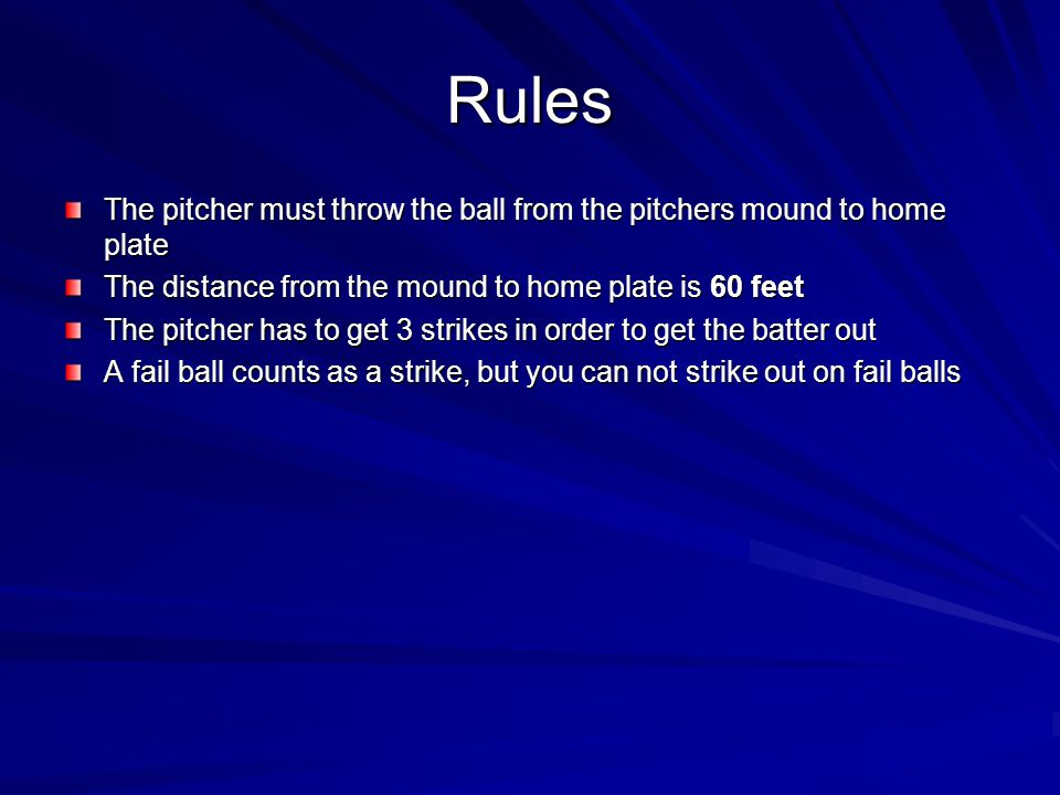 Rules Ways the hitting team can get onto base 1. Hit 2. Walk 3. Hit by Pitch 3. Hit by Pitch 4. Fielder's Choice 5. Reached on Error