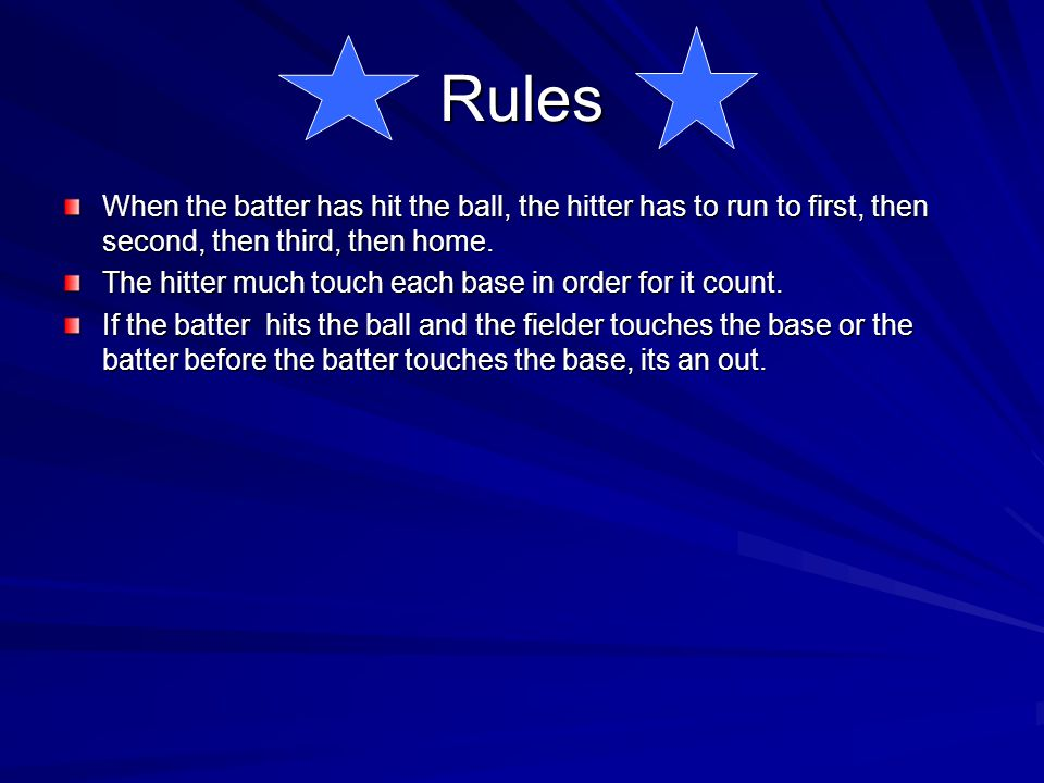 Rules The pitcher must throw the ball from the pitchers mound to home plate The distance from the mound to home plate is 60 feet The pitcher has to ge