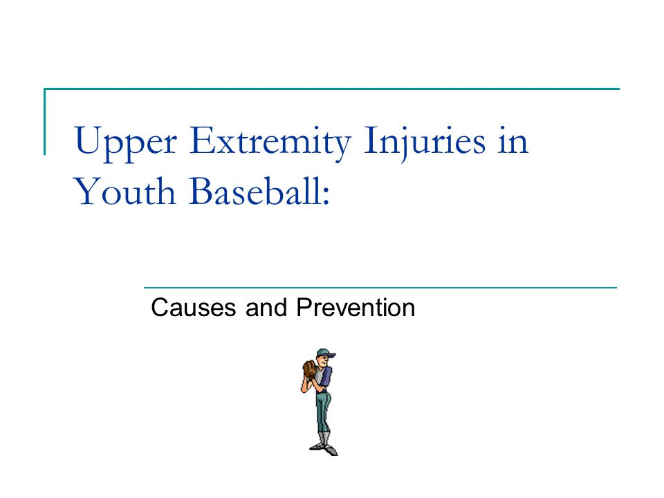 Upper Extremity Injuries in Youth Baseball: Causes and Prevention