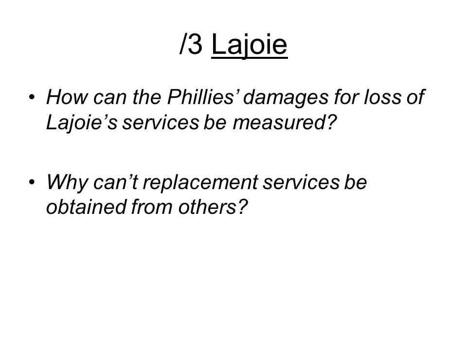 /3 Lajoie How can the Phillies' damages for loss of Lajoie's services be measured.