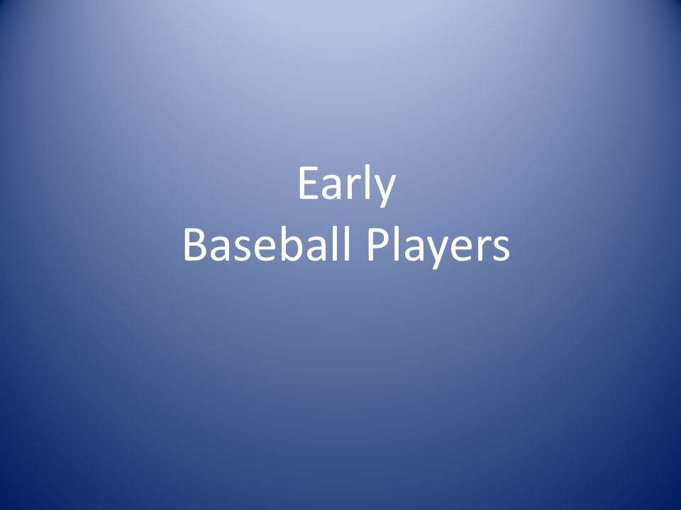 Early Baseball Players