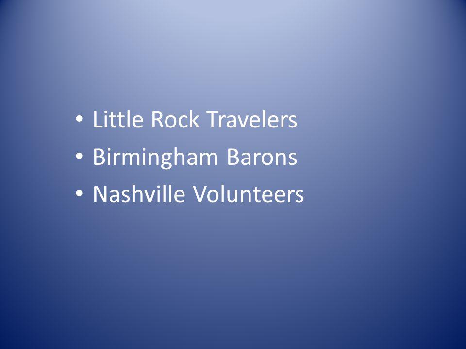 Little Rock Travelers Birmingham Barons Nashville Volunteers