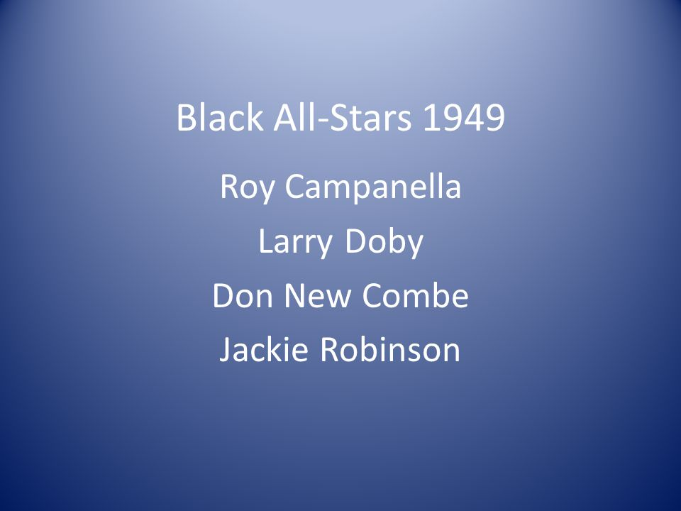 Black All-Stars 1949 Roy Campanella Larry Doby Don New Combe Jackie Robinson