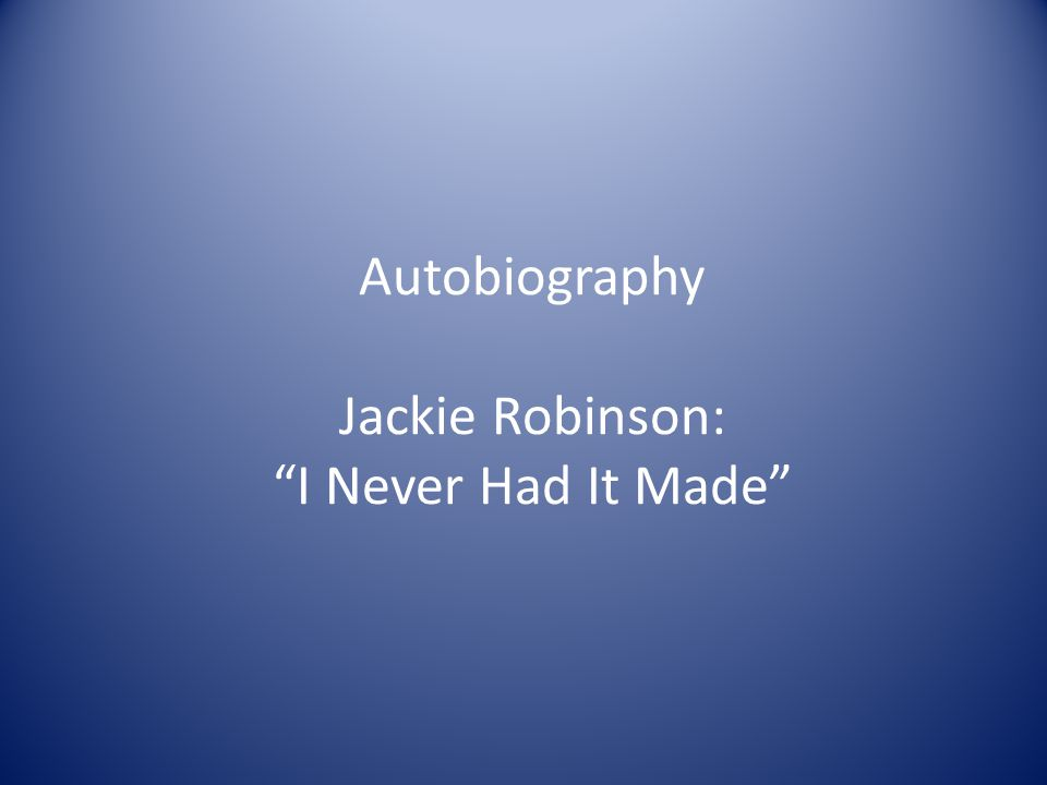 Autobiography Jackie Robinson: I Never Had It Made