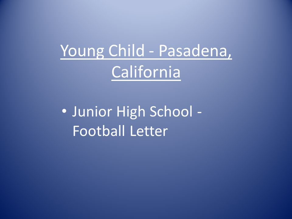 Young Child - Pasadena, California Junior High School - Football Letter