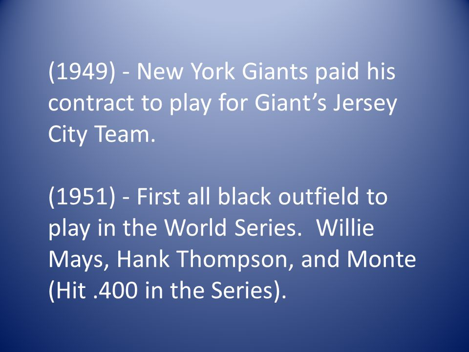 (1949) - New York Giants paid his contract to play for Giant's Jersey City Team.