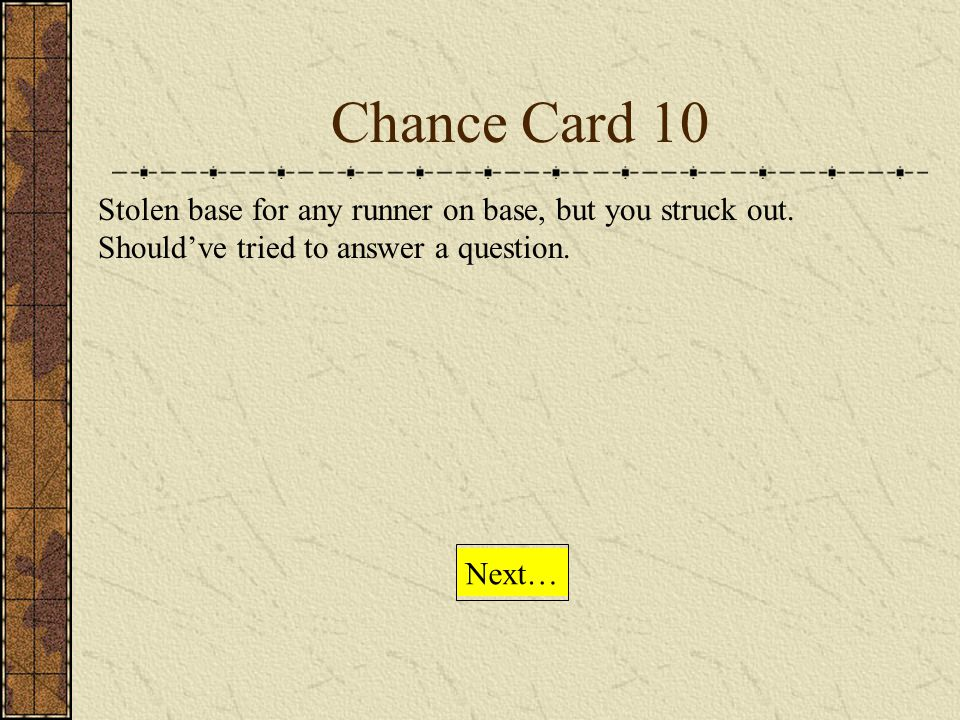 Chance Card 9 Reached on an error. The third baseman overthrew the ball. Next…