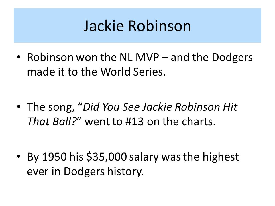 Jackie Robinson Robinson won the NL MVP – and the Dodgers made it to the World Series.