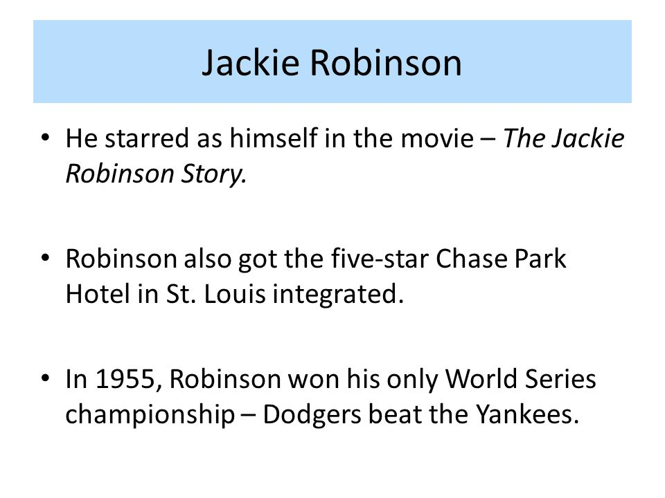Jackie Robinson He starred as himself in the movie – The Jackie Robinson Story.