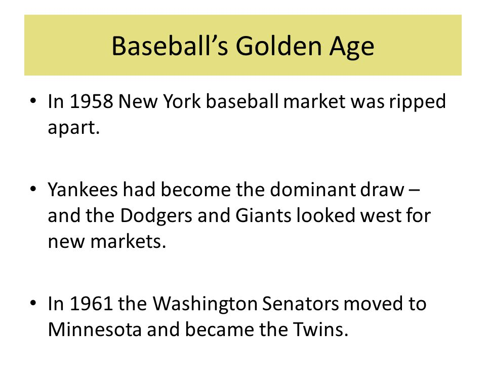 Baseball's Golden Age In 1958 New York baseball market was ripped apart.
