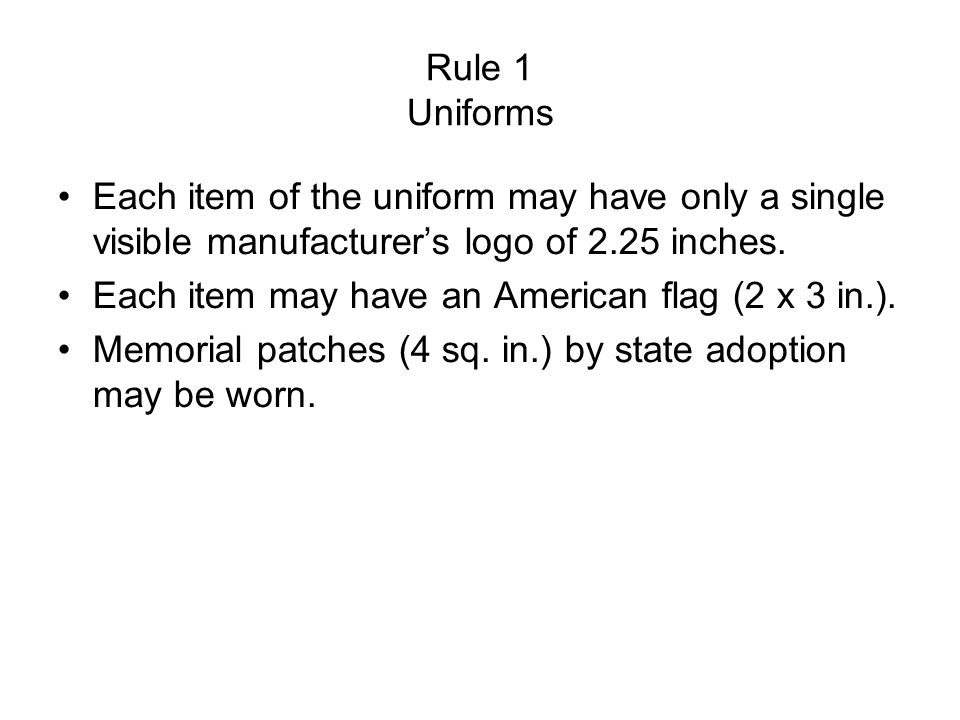 Rule 1 Uniforms Each item of the uniform may have only a single visible manufacturer's logo of 2.25 inches.