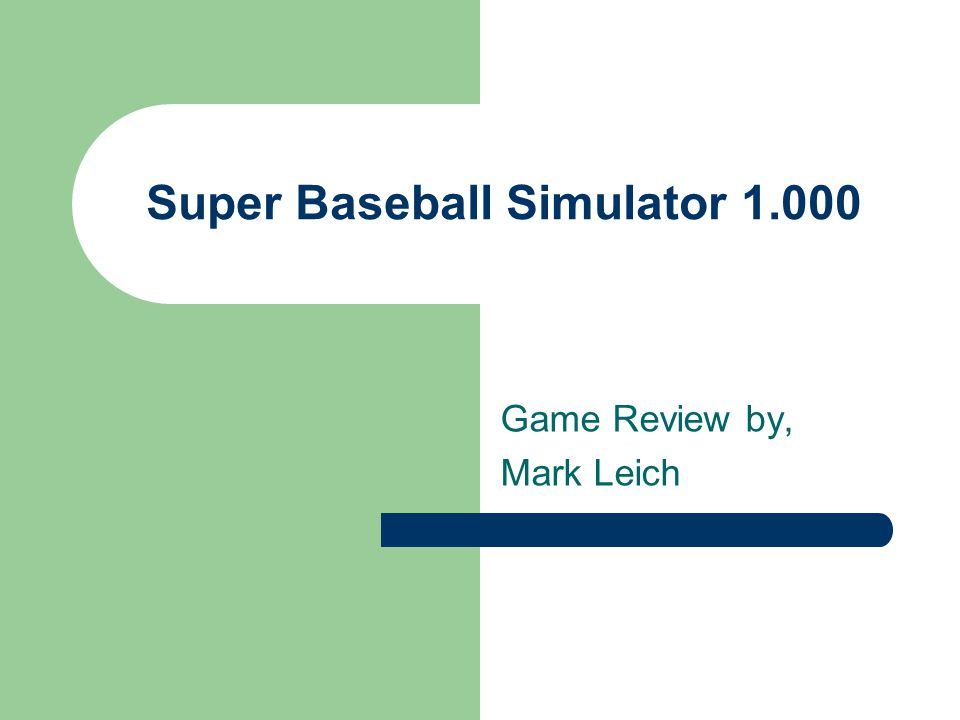 Super Baseball Simulator 1.000 Game Review by, Mark Leich