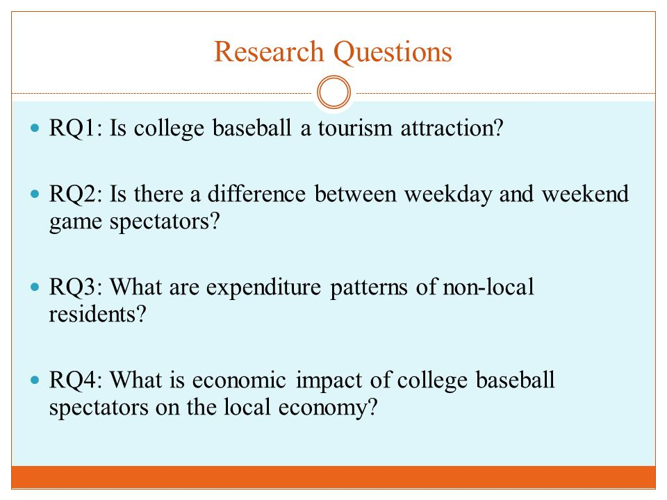 Research Questions RQ1: Is college baseball a tourism attraction.