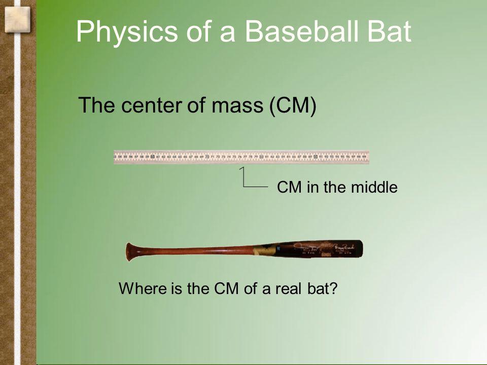 Physics of a Baseball Bat How would a physicist pick out a baseball bat.