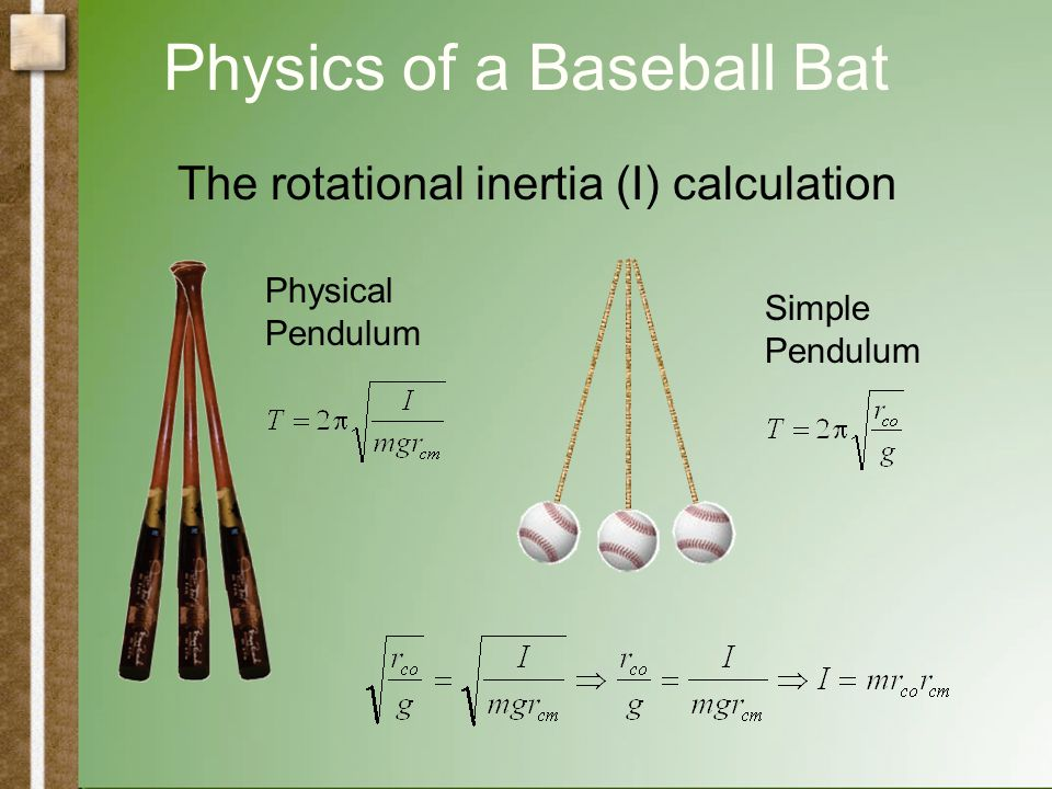 Physics of a Baseball Bat The center of oscillation (CO) For the meter stick, the CO is 2/3 of the length.