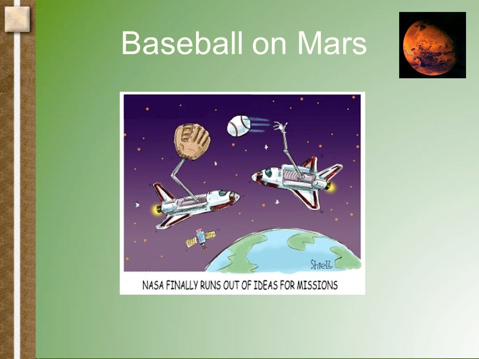 Baseball on Mars How would you have to modify the playing field so that the game on Mars is similar to a game played on Earth?