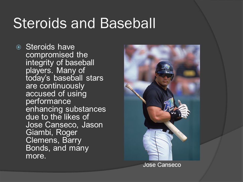 Steroids and Baseball  Steroids have compromised the integrity of baseball players.