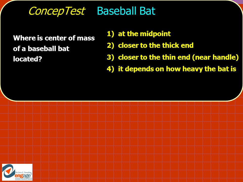 Where is center of mass of a baseball bat located.