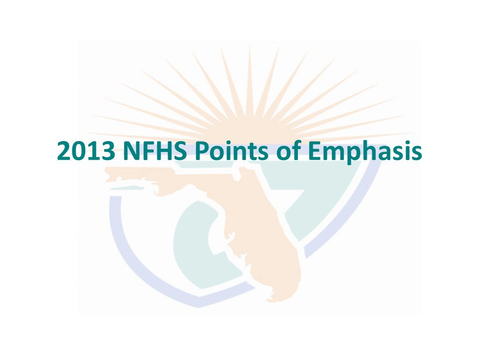 2013 NFHS Points of Emphasis