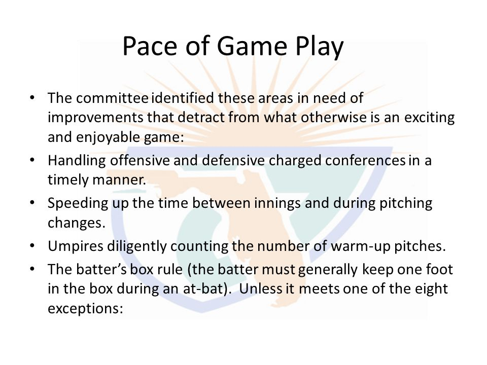 Pace of Game Play The committee identified these areas in need of improvements that detract from what otherwise is an exciting and enjoyable game: Han