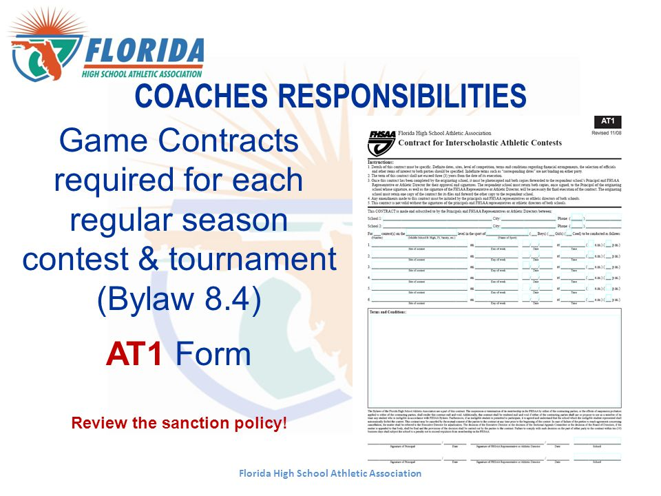 Florida High School Athletic Association COACHES RESPONSIBILITIES Game Contracts required for each regular season contest & tournament (Bylaw 8.4) AT1