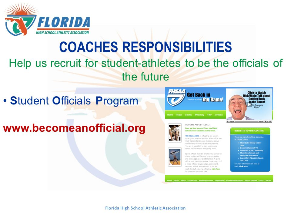 Coach must miss the same number of games as players Policy 30 School fine schedule in FHSAA Handbook Public Criticism of officials and coaches is forbidden NO alcohol and tobacco products UNSPORTING CONDUCT - COACHES Florida High School Athletic Association
