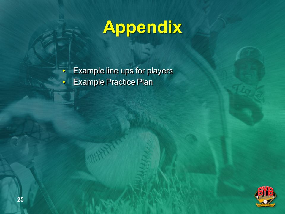 25 Appendix Example line ups for players Example Practice Plan Example line ups for players Example Practice Plan