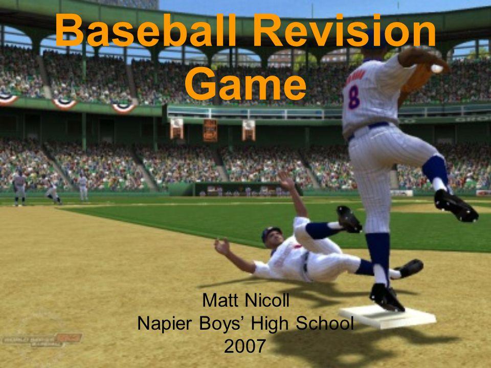 Baseball Revision Game Matt Nicoll Napier Boys' High School 2007
