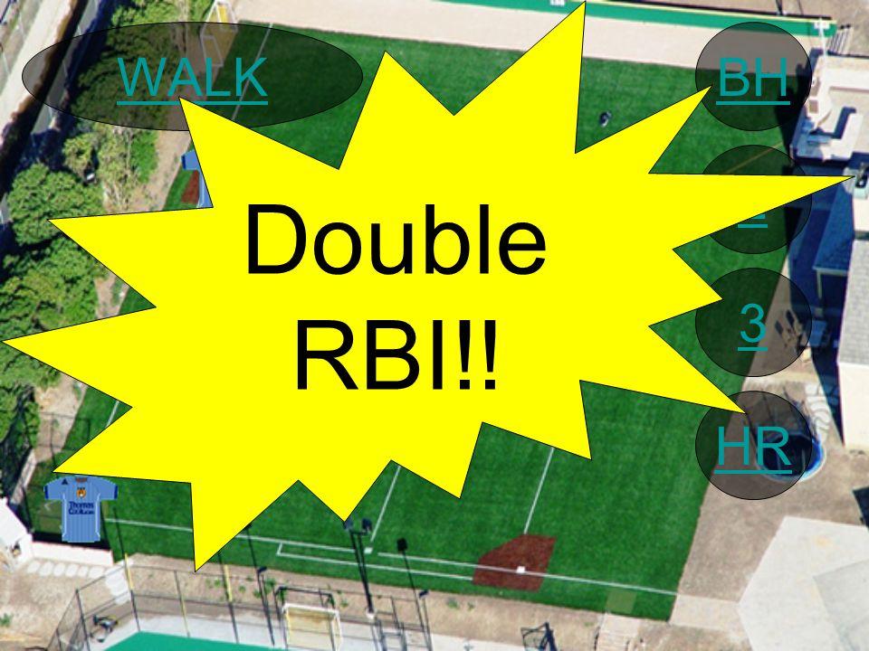 BH 2 3 HR WALK Double RBI!!