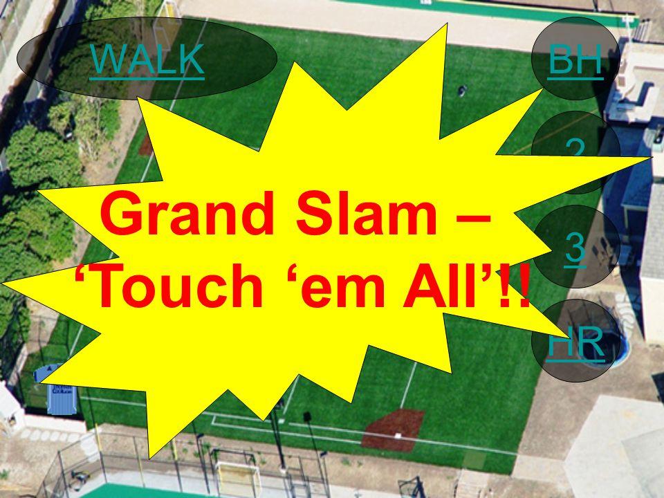 BH 2 3 HR WALK Grand Slam – 'Touch 'em All'!!