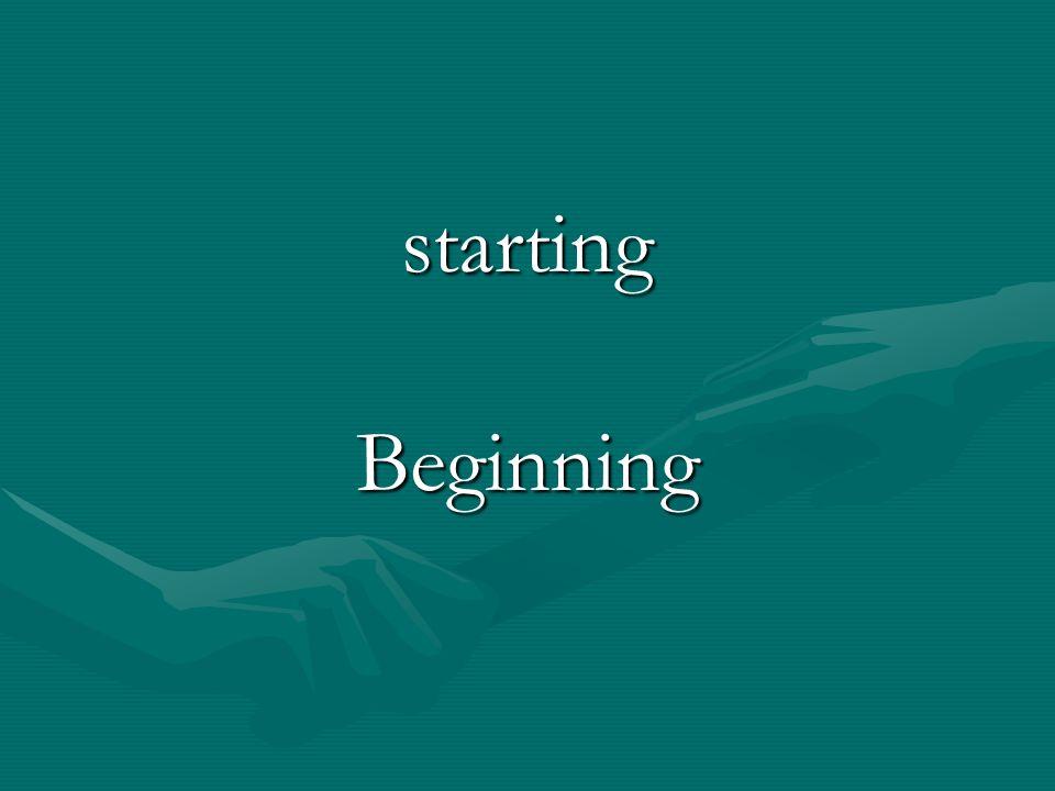 startingBeginning