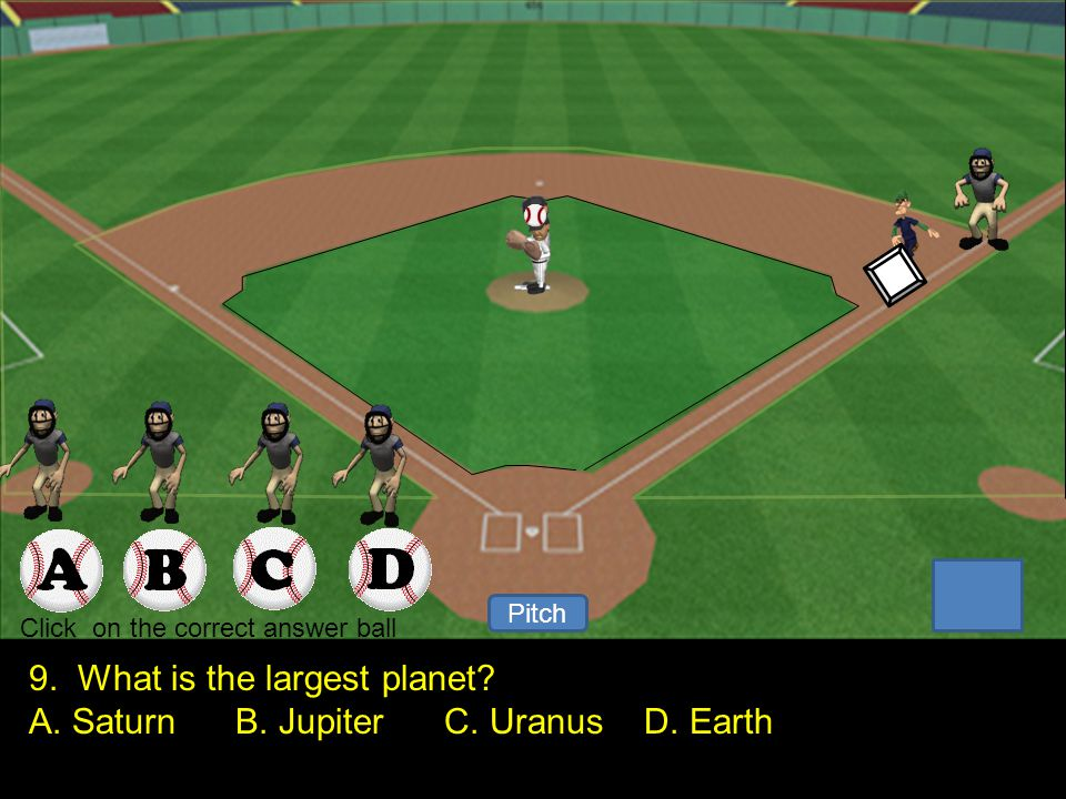 1 2 Pitch Your Out. Click to keep continue. 8. The closest star to Earth is ____ .