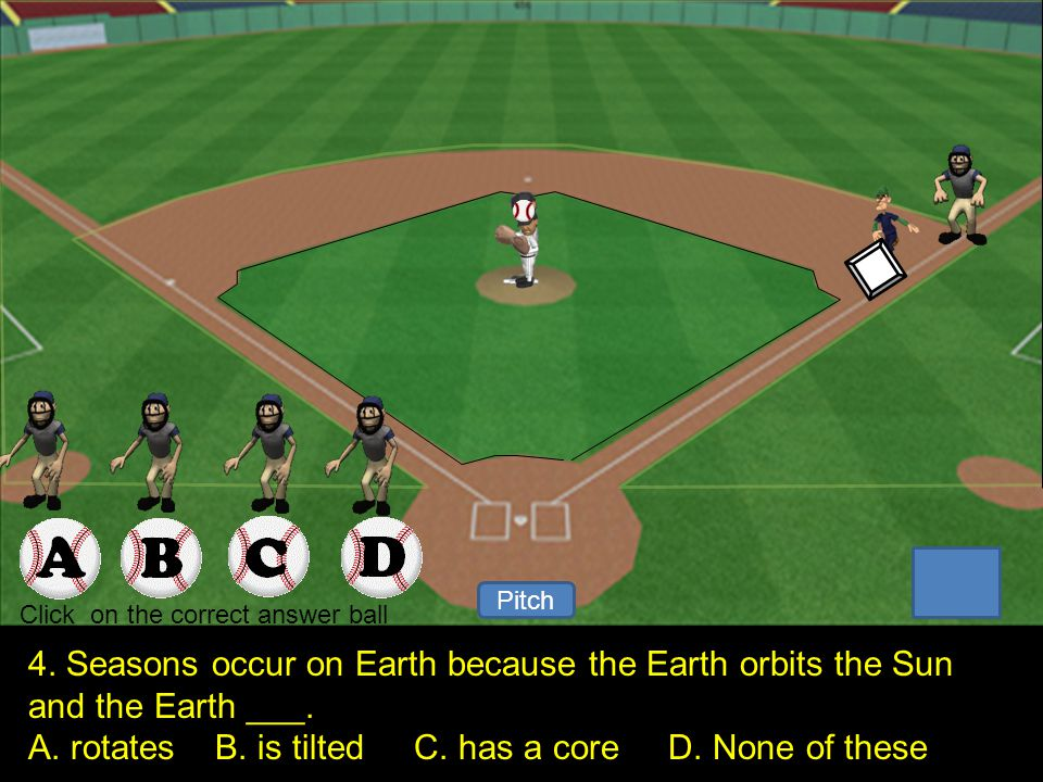 1 2 Pitch Your Out. Click to keep continue. 3. The planet that seems to rotate on its side.