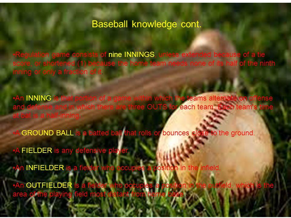 Baseball knowledge cont.