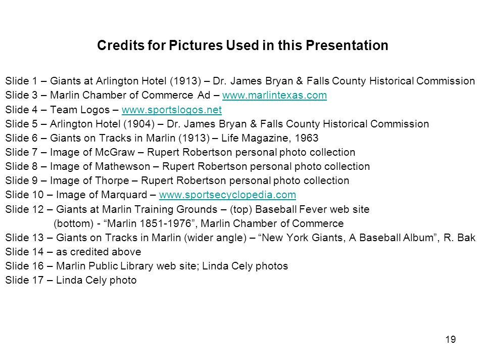 19 Credits for Pictures Used in this Presentation Slide 1 – Giants at Arlington Hotel (1913) – Dr.