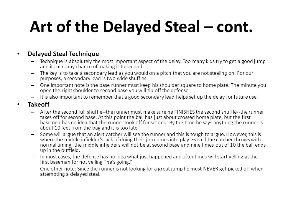 Art of the Delayed Steal – cont.