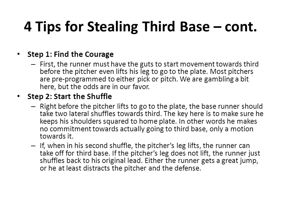 4 Tips for Stealing Third Base – cont.