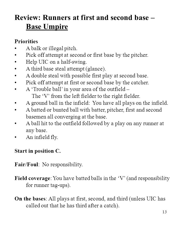13 Review: Runners at first and second base – Base Umpire Priorities A balk or illegal pitch.