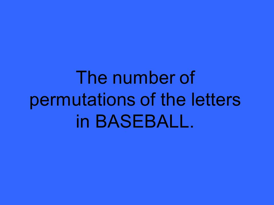 The number of permutations of the letters in BASEBALL.